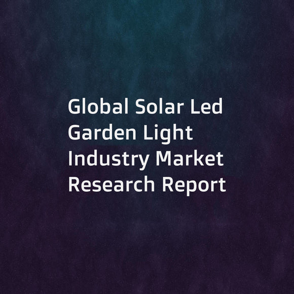 Global Solar Led Garden Light Industry Market Research Report