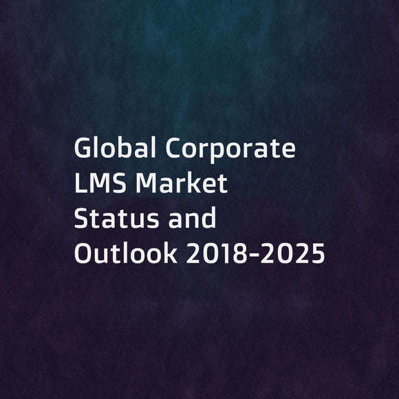 Global Corporate LMS Market Status and Outlook 2018-2025