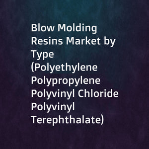Blow Molding Resins Market by Type (Polyethylene  Polypropylene  Polyvinyl Chloride  Polyvinyl Terephthalate)  Application (Packaging  Automotive & Transportation  Construction & Infrastructure)  and Region - Global Forecast to 2022