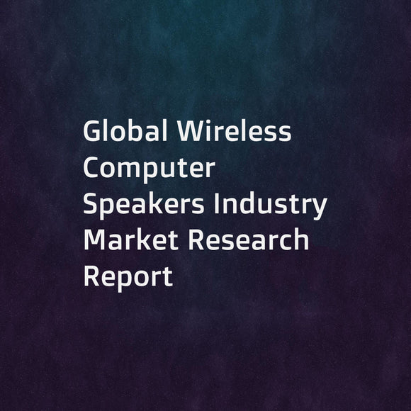Global Wireless Computer Speakers Industry Market Research Report