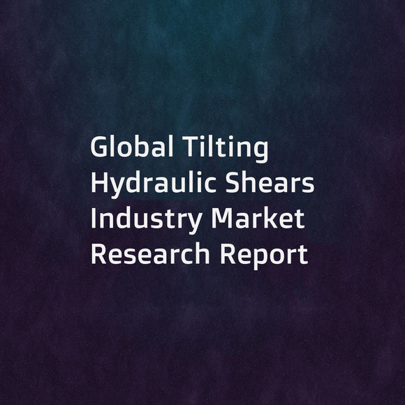 Global Tilting Hydraulic Shears Industry Market Research Report