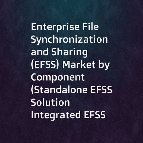 Enterprise File Synchronization and Sharing (EFSS) Market by Component (Standalone EFSS Solution  Integrated EFSS Solution  & Services)  Deployment Type (Cloud & On-Premises)  Organization Size  Industry Vertical  and Region - Global Forecast to 2023