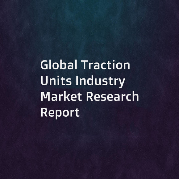 Global Traction Units Industry Market Research Report