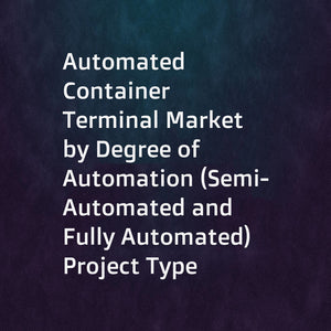 Automated Container Terminal Market by Degree of Automation (Semi-Automated and Fully Automated)  Project Type (Brownfield and Greenfield)  Offering (Equipment  Software  and Services)  and Geography - Global Forecast to 2023