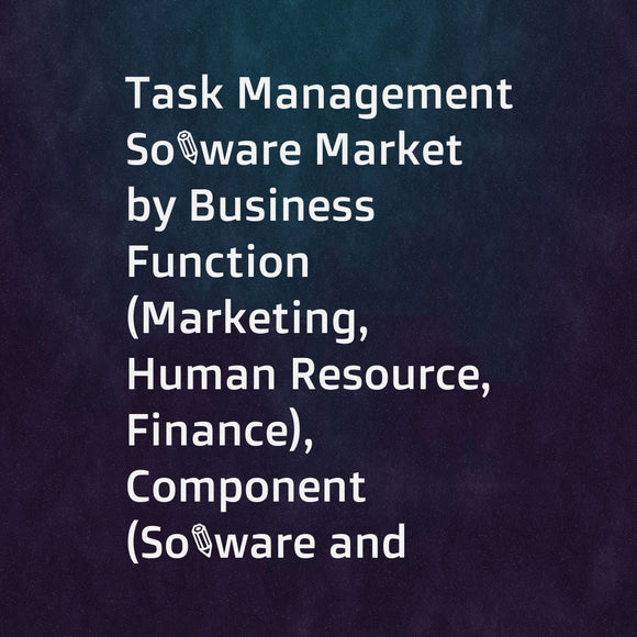 Task Management Software Market by Business Function (Marketing, Human Resource, Finance), Component (Software and Services), Deployment Type (Cloud and On-Premises), Organization Size, Industry Vertical, and Region - Global Forecast to 2023