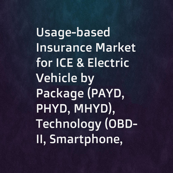 Usage-based Insurance Market for ICE & Electric Vehicle by Package (PAYD, PHYD, MHYD), Technology (OBD-II, Smartphone, Embedded System, Black Box), Vehicle Age (New, On-Road), Device Offering (BYOD, Company Provided), and Region - Global Forecast to 2025