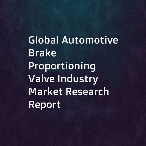 Global Automotive Brake Proportioning Valve Industry Market Research Report