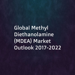 Global Methyl Diethanolamine (MDEA) Market Outlook 2017-2022