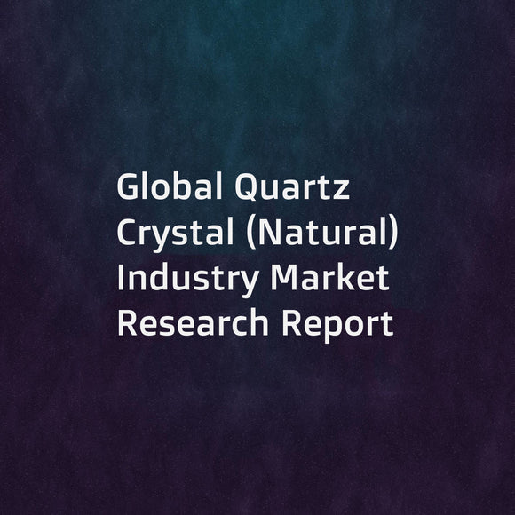 Global Quartz Crystal (Natural) Industry Market Research Report