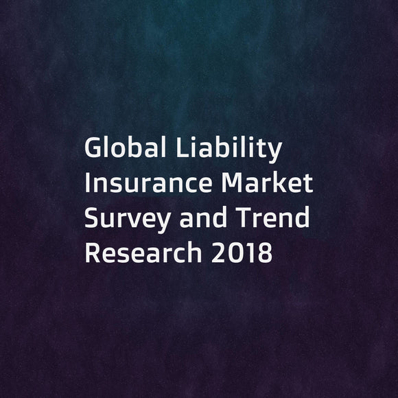 Global Liability Insurance Market Survey and Trend Research 2018