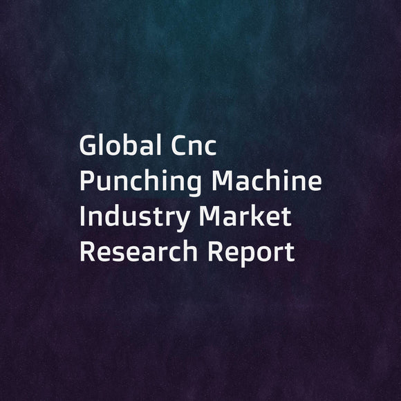 Global Cnc Punching Machine Industry Market Research Report