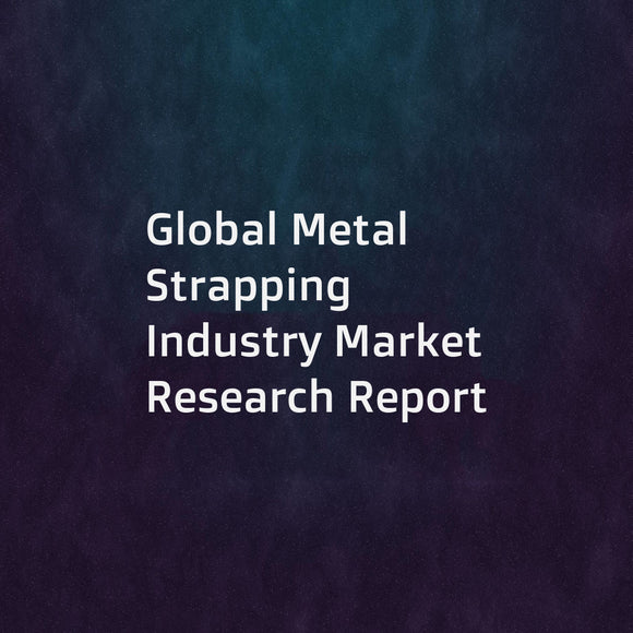 Global Metal Strapping Industry Market Research Report