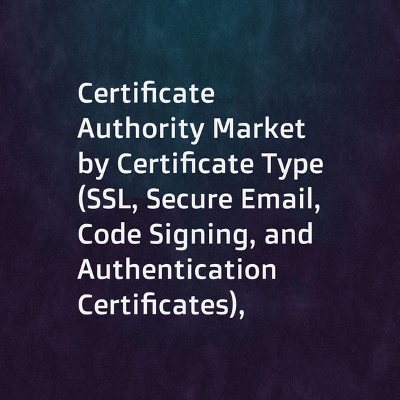 Certificate Authority Market by Certificate Type (SSL, Secure Email, Code Signing, and Authentication Certificates), Service, SSL Certificate Validation Type, Organization Size, Industry Vertical, and Region - Global Forecast to 2023