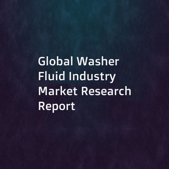 Global Washer Fluid Industry Market Research Report