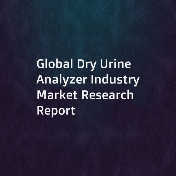 Global Dry Urine Analyzer Industry Market Research Report