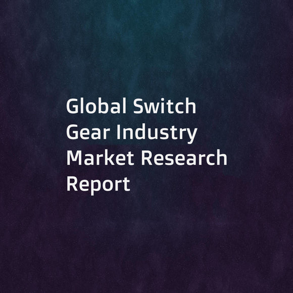 Global Switch Gear Industry Market Research Report