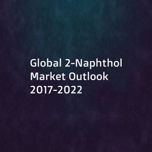 Global 2-Naphthol Market Outlook 2017-2022