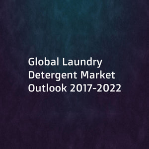 Global Laundry Detergent Market Outlook 2017-2022