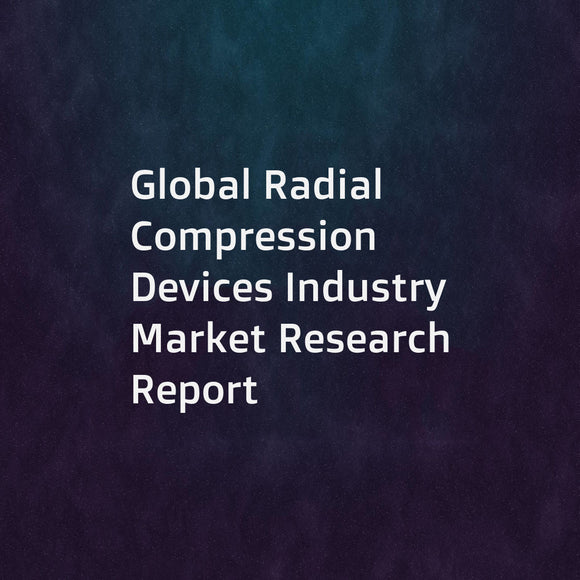 Global Radial Compression Devices Industry Market Research Report