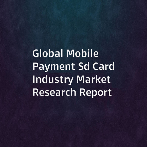 Global Mobile Payment Sd Card Industry Market Research Report