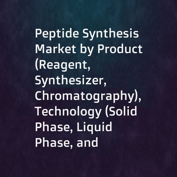 Peptide Synthesis Market by Product (Reagent, Synthesizer, Chromatography), Technology (Solid Phase, Liquid Phase, and Hybrid & Recombinant), End User (Pharmaceuticals & Biotechnology, CRO), and Region - Global Forecast to 2023