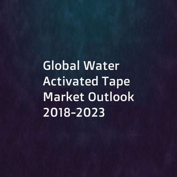 Global Water Activated Tape Market Outlook 2018-2023