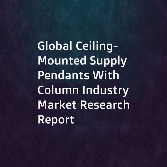 Global Ceiling-Mounted Supply Pendants With Column Industry Market Research Report