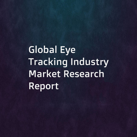 Global Eye Tracking Industry Market Research Report