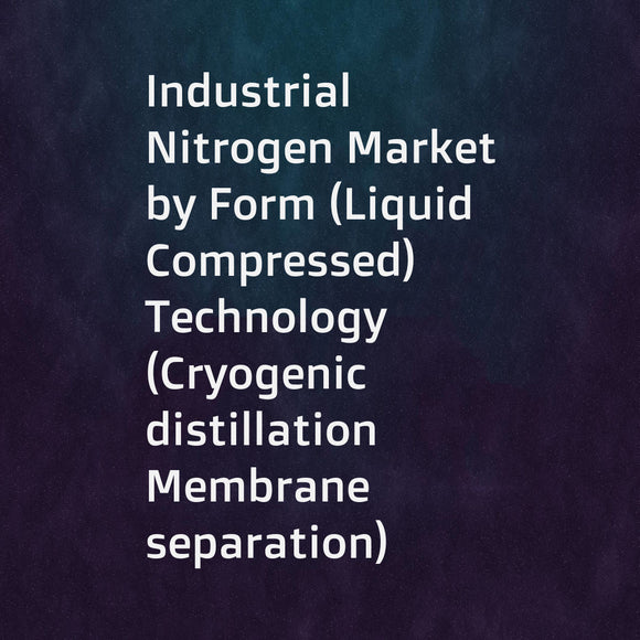 Industrial Nitrogen Market by Form (Liquid  Compressed)  Technology (Cryogenic distillation  Membrane separation)  Transportation (Cylinder  Bulk  Pipeline)  End-use industry (Metal manufacturing  Food & beverage)  and Region - Global Forecast to 2022