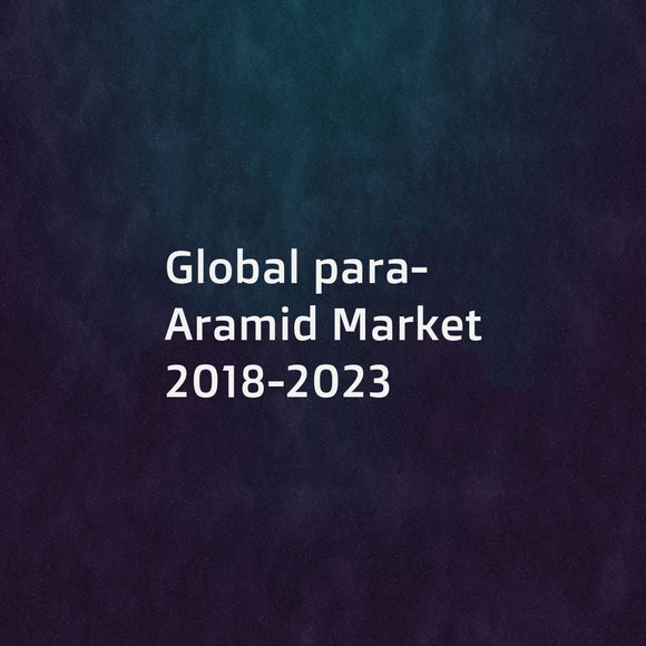 Global para-Aramid Market 2018-2023