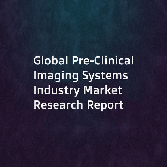 Global Pre-Clinical Imaging Systems Industry Market Research Report
