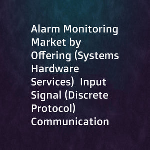 Alarm Monitoring Market by Offering (Systems Hardware  Services)  Input Signal (Discrete  Protocol)  Communication Technology (Wired  Cellular  IP)  Application (Building  Equipment  Vehicle Alarm Monitoring)  and Geography - Global Forecast to 2023
