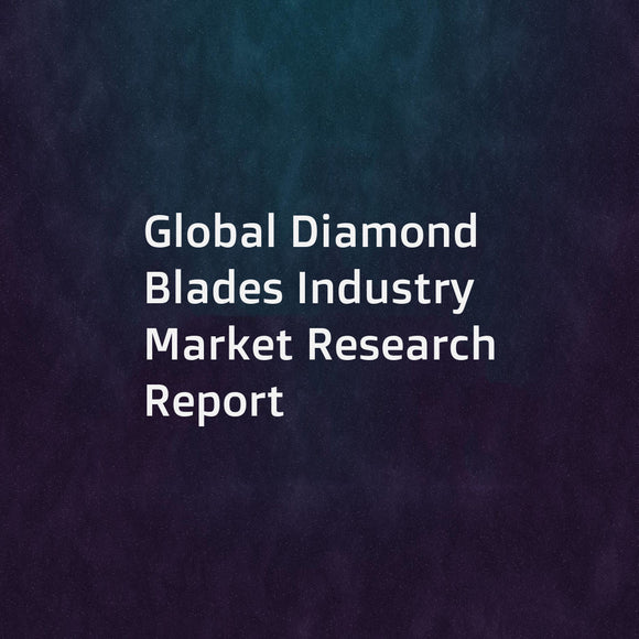 Global Diamond Blades Industry Market Research Report