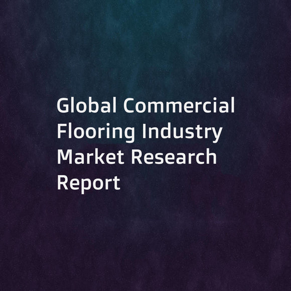Global Commercial Flooring Industry Market Research Report