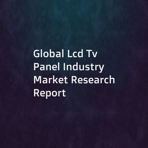 Global Lcd Tv Panel Industry Market Research Report