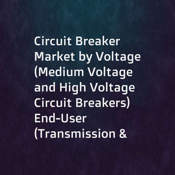 Circuit Breaker Market by Voltage (Medium Voltage  and High Voltage Circuit Breakers)  End-User (Transmission & Distribution  Renewable  Power Generation  and Railways)  Type (Outdoor  and Indoor)  and Region - Global Forecast to 2022