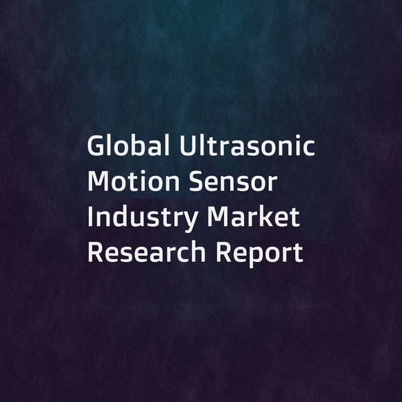 Global Ultrasonic Motion Sensor Industry Market Research Report