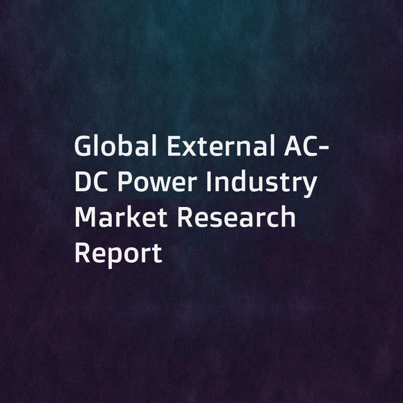Global External AC-DC Power Industry Market Research Report