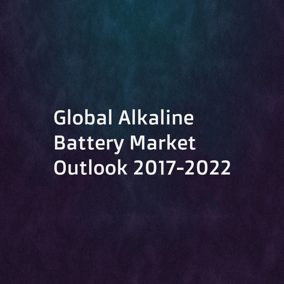 Global Alkaline Battery Market Outlook 2017-2022