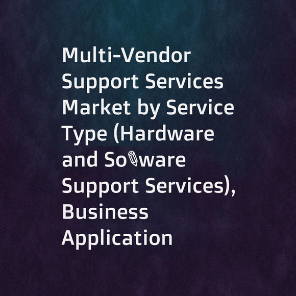 Multi-Vendor Support Services Market by Service Type (Hardware and Software Support Services), Business Application (Sales and Marketing, Financial and Accounting, Supply Chain, and IT Operations), Vertical, and Region - Global Forecast to 2023