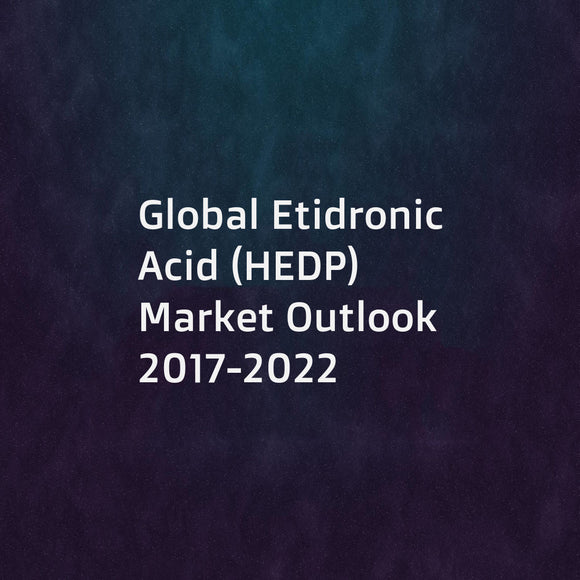 Global Etidronic Acid (HEDP) Market Outlook 2017-2022