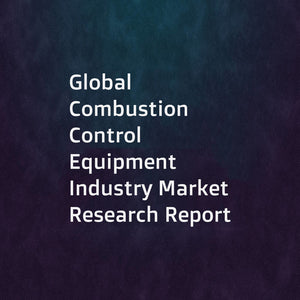 Global Combustion Control Equipment Industry Market Research Report