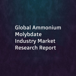 Global Ammonium Molybdate Industry Market Research Report