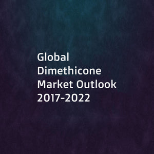 Global Dimethicone Market Outlook 2017-2022