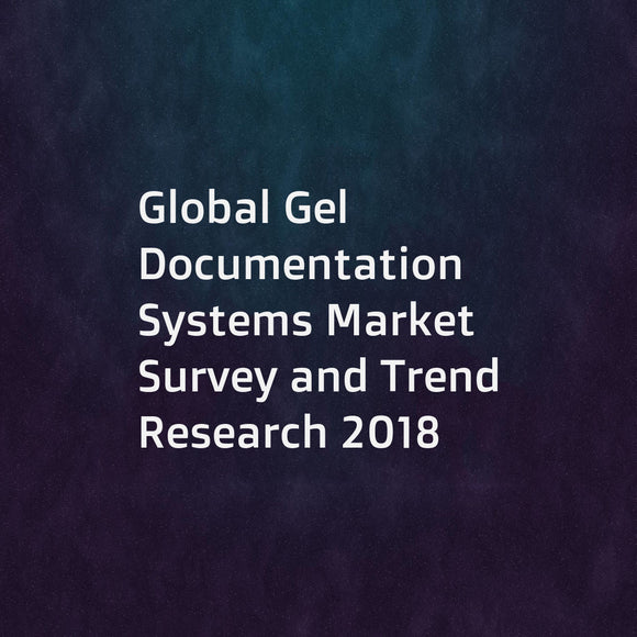Global Gel Documentation Systems Market Survey and Trend Research 2018