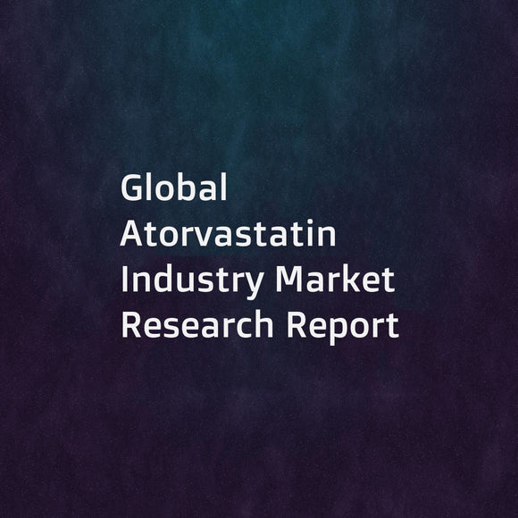 Global Atorvastatin Industry Market Research Report