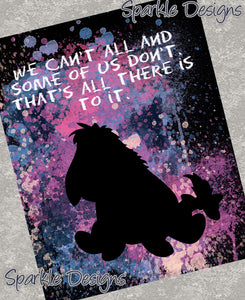 We can't all and some of us don't - Eeyore 103 Art Print