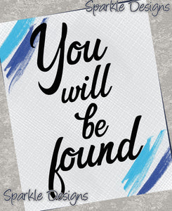 You will be found - Dear Evan Hansen 179 Art Print
