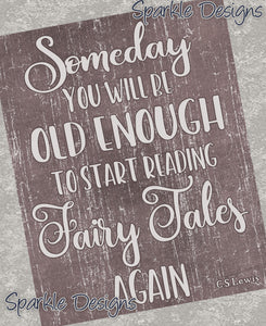 Someday you will be old enough to read fairy tales again - Books 183 Art Print