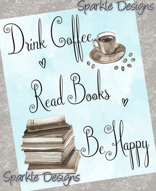Drink Coffee Read Books Be happy 191 Art Print